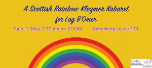 A Scottish Rainbow Klezmer Kabaret for Lag B'Omer