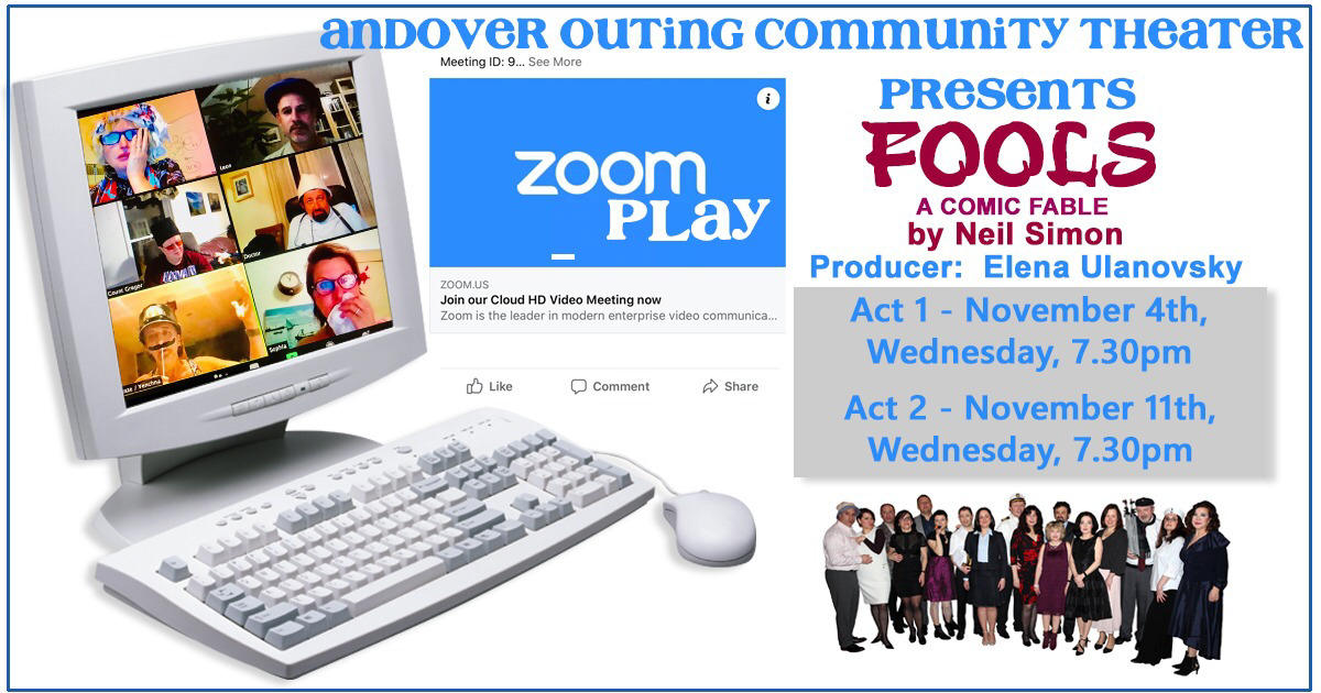 "ZOOM PLAY ""FOOLS"" by Neil Simon – Andover Outing Theater"