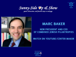 Marc Baker. New President and CEO of Combined Jewish Philanthropies.