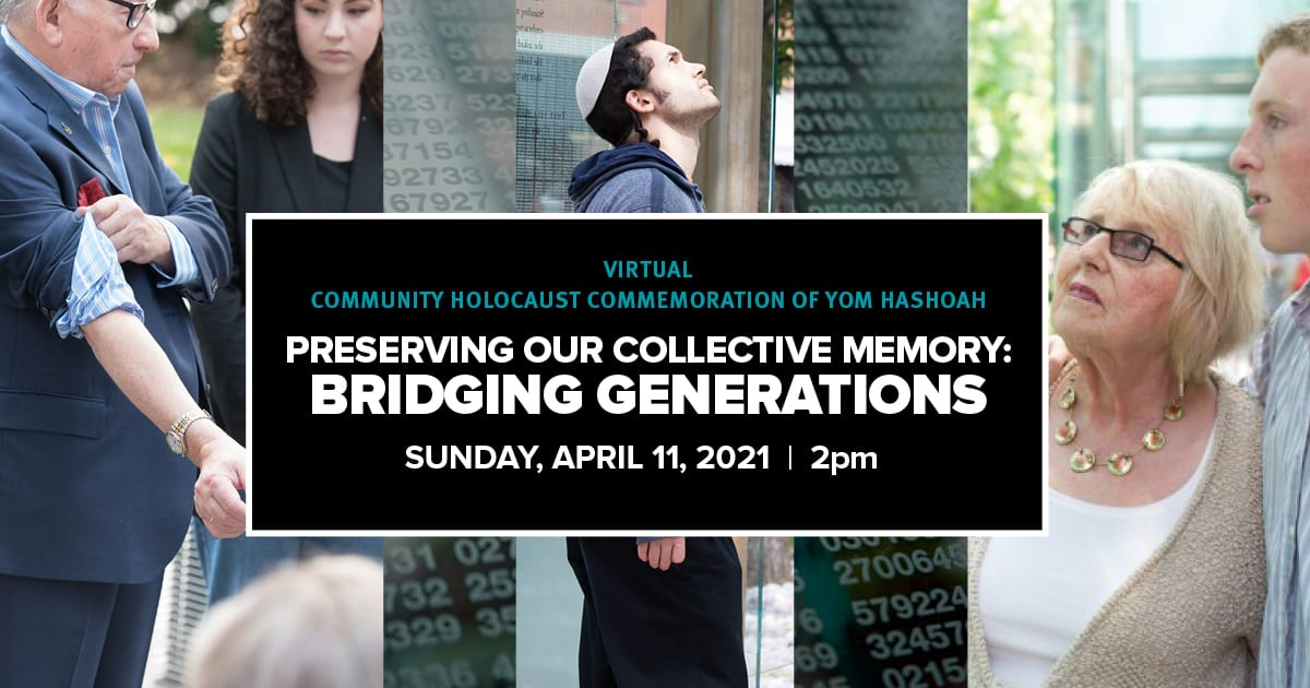 Preserving our Collective Memory: Bridging Generations Virtual Community Holocaust Commemoration of Yom HaShoah